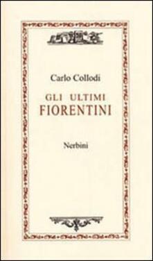 Gli ultimi fiorentini - Carlo Collodi - copertina