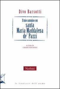 Il mio cammino con santa Maria Maddalena de Pazzi
