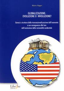 Globalizzazione: evoluzione o involuzione?