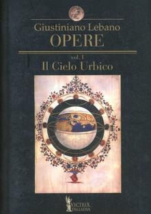 Ilmeglio-delweb.it Opere. Vol. 1: Il cielo urbico. Cantica sul modello de' carmi orfei, omerici e sibillini. Image