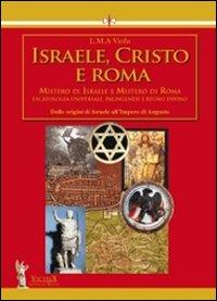 Israele, Cristo e Roma. Mis...