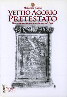 Vettio Agorio Pretestato. Una vita senatoriale nella transizione - Maijastina Kahlos - copertina