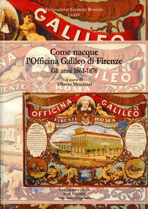 Come nacque l'Officina Galileo di Firenze (gli anni 1861-1870)