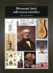 Microscopi. Amici nella ricerca scientifica
