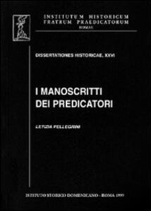 I manoscritti dei predicatori. I domenicani dell'Italia mediana e i codici della loro predicazione (secc. XIII-XV)