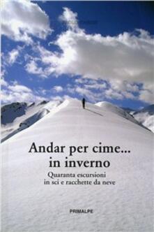 Premioquesti.it Andar per cime... in inverno. Quaranta escursioni in sci e racchette da neve Image