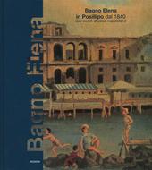 Bagno Elena in Posillipo del 1840. Due secoli di estate napoletane