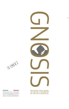Camfeed.it Gnosis. Rivista italiana di intelligence. Ediz. italiana e inglese (2017). Vol. 3 Image