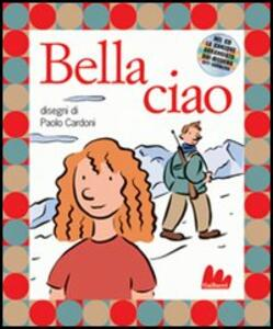 Bella ciao. Con CD Audio - Paolo Cardoni - copertina