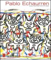 Pablo Echaurren. Dagli anni Settanta a oggi. Catalogo della mostra (Roma, 24 giugno-12 settembre 2004)