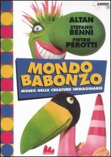 Mondo Babonzo. Ediz. illustrata - Altan,Stefano Benni,Pietro Perotti - copertina