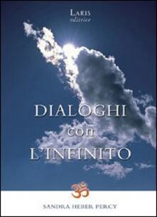 Dialoghi con linfinito. Scintille di verità: siamo già ciò che cerchiamo.pdf