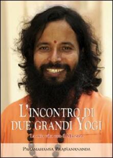 Secchiarapita.it L' incontro di due grandi yogi. La mia vita con il maestro Image