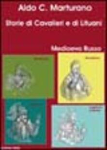Storie di cavalieri e di lituani - Aldo C. Marturano - copertina