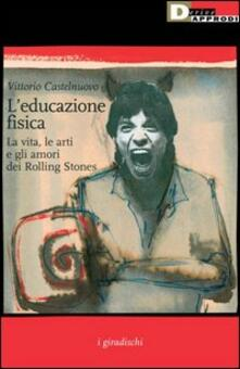 Antondemarirreguera.es L' educazione fisica. La vita, le arti e gli amori dei Rolling Stones Image