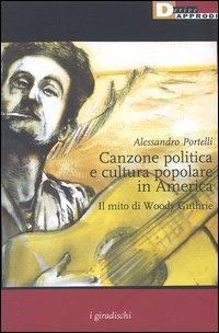 Canzone politica e cultura popolare in America. Il mito di Woody Guthrie