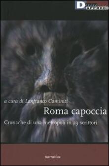 Roma capoccia. Cronache di una metropoli in 23 scrittori