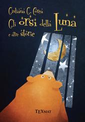 Gli orsi della luna e altre storie
