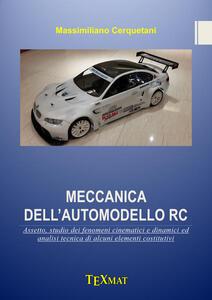 Meccanica dell'automodello RC. Assetto, studio dei fenomeni cinematici e dinamici ed analisi tecnica di alcuni elementi costitutivi