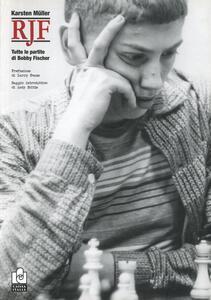 Rjf. Tutte le partite di Bobby Fischer