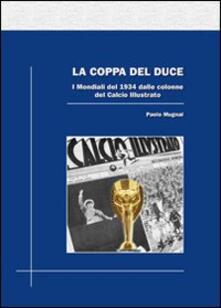 Winniearcher.com La coppa del duce. I mondiali del 1934 dalle colonne del Calcio illustrato Image