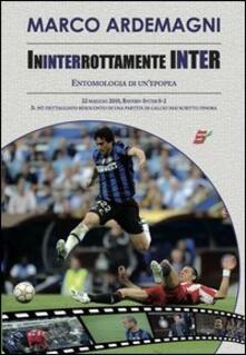 Ininterrottamente Inter. Entomologia di un'epopea - Marco Ardemagni - copertina