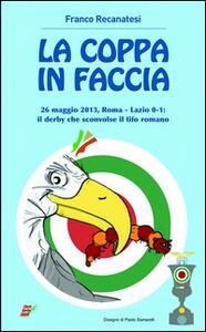 La coppa in faccio. 26 maggio 2013, Roma-Lazio 0-1: il derby che sconv il tifo romano