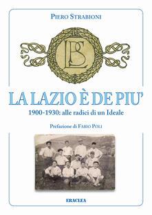 Daddyswing.es La Lazio è de più. 1900-1930: alle radici di un ideale Image
