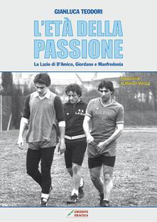 Radiospeed.it L' età della passione. La Lazio di D'Amico, Giordano e Manfredonia Image