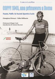 Recuperandoiltempo.it Coppi 1945, una primavera a Roma. Fausto, Nulli e la Società Sportiva Lazio Image