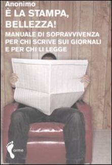 Amatigota.it È la stampa, bellezza! Manuale di sopravvivenza per chi scrive sui giornali e per chi li legge Image