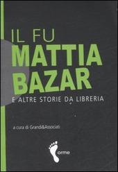 Il fu Mattia bazar e altre storie da libreria
