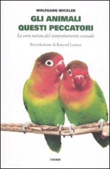 Gli animali questi peccatori. La vera natura del comportamento sessuale.pdf