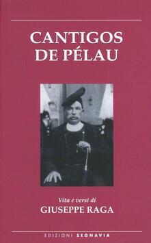 Cantigos de Pélau. Vita e versi di Giuseppe Raga