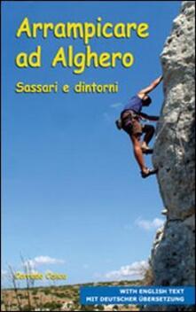 Mercatinidinataletorino.it Arrampicare ad Alghero, Sassari e dintorni. Ediz. italiana e inglese Image