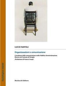 Organizzazioni e comunicazione. L'incidenza della comunicazione nella pubblica amministrazione. Ricerca nel comune di Perugia