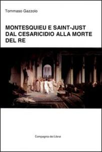 Montesquieu e Saint-Just dal cesaricidio alla morte del re