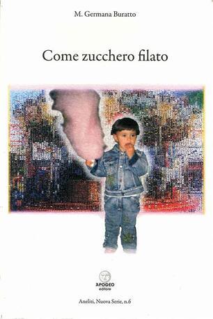 inaspettato Per nome Rovinare  Come zucchero filato - Germana Buratto - Libro - Apogeo Editore - Aneliti |  IBS