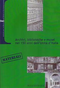 Archivi, biblioteche e musei nei 150 anni dell'Unità d'Italia