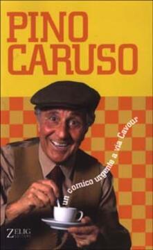 Un comico urgente a via Cavour - Pino Caruso - copertina