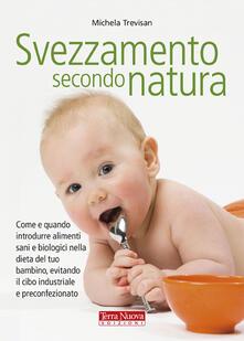 Daddyswing.es Svezzamento secondo natura. Come e quando introdurre alimenti sani e biologici nella dieta del tuo bambino, evitando il cibo industriale e preconfezionato Image