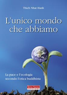 L unico mondo che abbiamo. La pace e lecologia secondo letica buddhista.pdf