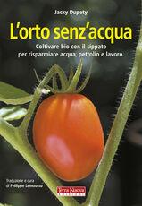 Libro L' orto senz'acqua. Coltivare bio con il cippato per risparmiare acqua, petrolio e lavoro Jacky Dupety Bernard Bertrand