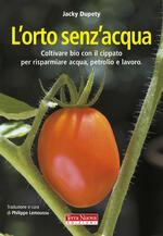 L' orto senz'acqua. Coltivare bio con il cippato per risparmiare acqua, petrolio e lavoro