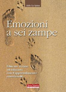Rallydeicolliscaligeri.it Emozioni a sei zampe. Educare il cane ed educarsi con l'apprendimento emotivo Image