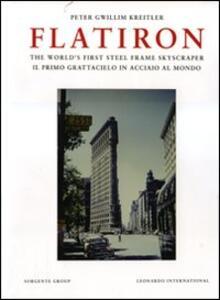 Flatiron. The world's first steel frame skyscraper-Il primo grattacielo in acciaio al mondo