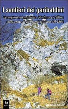 Lpgcsostenible.es I sentieri dei garibaldini. Escursioni tra i monti tra Meduna e Cellina sulle orme degli insorti friulani del 1864 Image