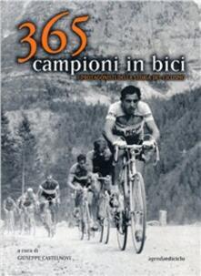 Trecentosessantacinque campioni in bici. I protagonisti della storia del ciclismo.pdf