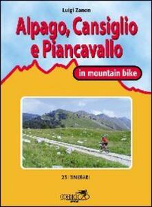 Antondemarirreguera.es Cansiglio, Alpago e Piancavallo in mountain bike. 23 itinerari tra le province di Belluno, Treviso e Pordenone Image