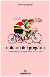 Copertina  Il diario del gregario, ovvero Scarponi, Bruseghin e Noe al giro d'Italia